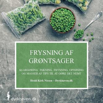 E-bog Frysning af grøntsager - Klargøring, pakning, frysning, optøning og masser af tips til at gøre det nemt - Dyrkhaven.dk